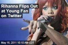 Rihanna Flips Out at Young Fan Over 'Following' Chris Brown on Twitter, Then Apologizes