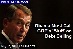 Paul Krugman: President Obama Must Call GOP'S 'Bluff' on Debt Ceiling 'Hostage Situation'
