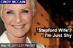 Cindy McCain: I'm No Stepford Wife
