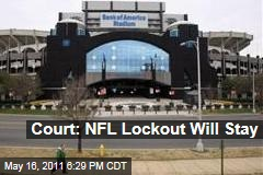NFL Lockout: Appeals Court Says Lockout Will Stand Til at Least June 3