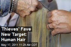 Thieves' Fave New Target: Human Hair