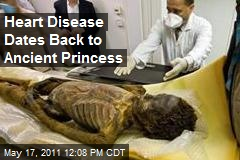 Heart Disease Dates Back to Ancient Princess