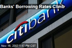 Banks' Borrowing Rates Climb