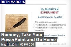 Mitt Romney, Take Your PowerPoint and Go Home: Ruth Marcus