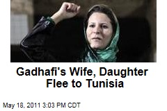 Moammar Gadhafi's Wife and Daughter Cross the Border Into Tunisia