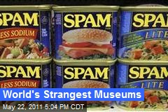World's Strangest Museums