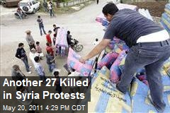 Another 27 Killed in Syria Protests