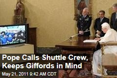 Pope Benedict Calls Shuttle Crew, Says He Hopes Gabby Giffords Continues to Improve
