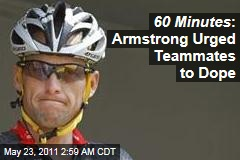 60 Minutes Report: Armstrong Urged Team Doping