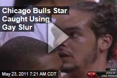 Chicago Bulls Star Joakim Noah Apparently Caught in Gay Slur (Video)