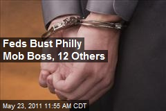 Feds Bust Philly Mob Boss, 12 Others