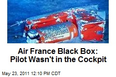 Air France Black Box: Pilot Wasn't in the Cockpit