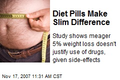 Diet Pills Make Slim Difference