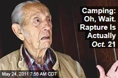 Harold Camping: Oh, Wait: The Rapture Is Actually Oct. 21