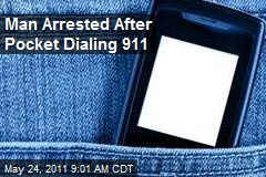 Man Arrested After Pocket Dialing 911