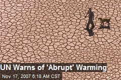 UN Warns of 'Abrupt' Warming