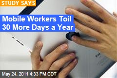 iPad and Android: Mobile Workers Toil 30 More Days a Year