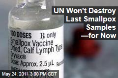UN Puts Off Destroying Last Smallpox Samples for 3 More Years