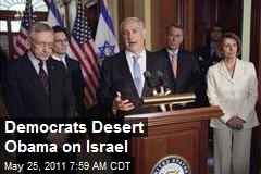 Democrats Desert Obama on Israel