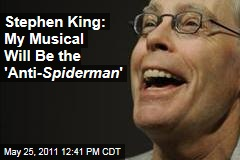 Stephen King: My Musical Will Be 'the Anti-Spiderman'