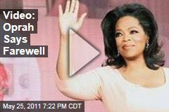 Video: Oprah Winfrey Says Farewell
