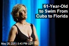 Diana Nyad, 61, to Swim from Cuba to Florida