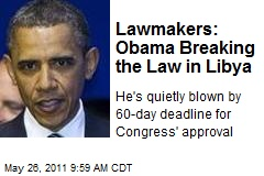 Lawmakers: Obama Breaking the Law in Libya