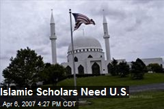 Islamic Scholars Need U.S.
