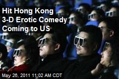 Hit Hong Kong 3-D Erotic Comedy Coming to US