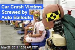 Auto Bailouts Screwed Car Crash Victims: GM, Chrystler Freed From Most Legal Obligations