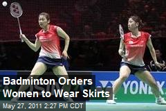 Badminton Orders Women to Wear Skirts