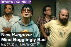 'The Hangover Part II' Movie Review Roundup: It's 'Mind-Bogglingly Awful'