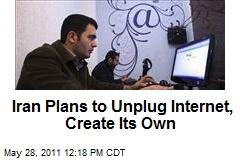 Iran Plans to Unplug Internet, Create Its Own
