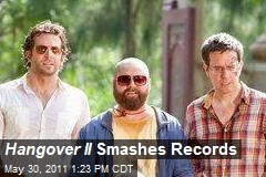 Hangover II Smashes Records