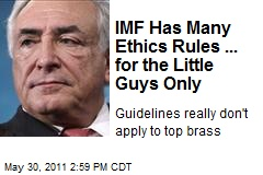 IMF Has Many Ethics Rules ... for the Little Guys Only
