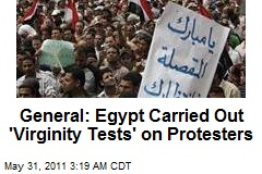 General: Egypt Carried Out 'Virginity Tests' on Protesters