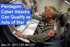 Pentagon: Cyber Attacks Can Qualify as Acts of War