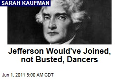 Sarah Kaufman: Thomas Jefferson Would Have Approved of Jefferson Memorial Dancing