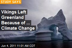 Vikings Left Greenland Because of ... Climate Change