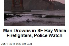 Man Dies in SF Bay While Firefighters, Police Watch