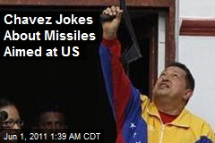 Chavez Jokes About Missiles Aimed at US