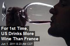 For 1st Time, US Drinks More Wine Than France