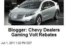 Blogger: Chevy Dealers Gaming Volt Rebates