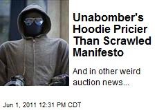 Unabomber's Hoodie Pricier Than Scrawled Manifesto