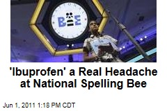 'Ibuprofen' Is a Headache at National Spelling Bee