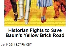 Historian Fights to Save Yellow Brick Road He Believes Inspired 'Wizard of Oz' Author L. Frank Baum