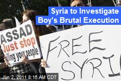 Syria to Investigate Torture, Execution of Young Boy