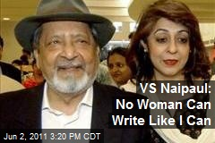 VS Naipaul: No Woman Can Write Like I Can
