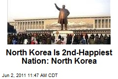 North Korea Is 2nd-Happiest Nation: North Korea