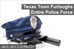 Texas Town Furloughs Entire Police Force